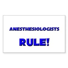 Anesthesiologists Rule! Rectangle Decal