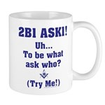 2B1 Ask1 - Uh, to be what? Mug