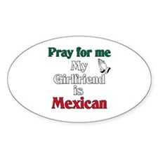 Pray for me my girlfriend is Mexican Decal