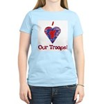 I Love (Heart) Our Troops! Women's Pink T-Shirt