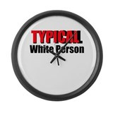 Typical White Person Large Wall Clock