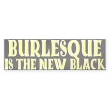 burlesque Bumper Bumper Sticker