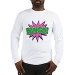 Bingo Bang Long Sleeve T-Shirt