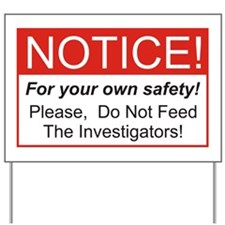 Notice / Investigators Yard Sign