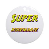 Super rosemarie Ornament (Round)