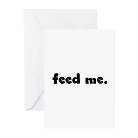 feed me. Greeting Cards (Pk of 10)