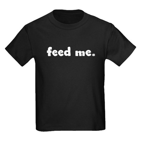 feed me. Kids Dark T-Shirt
