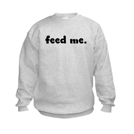 feed me. Kids Sweatshirt