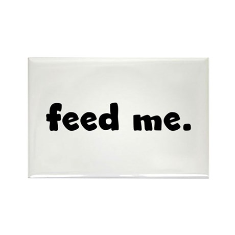 feed me. Rectangle Magnet (100 pack)