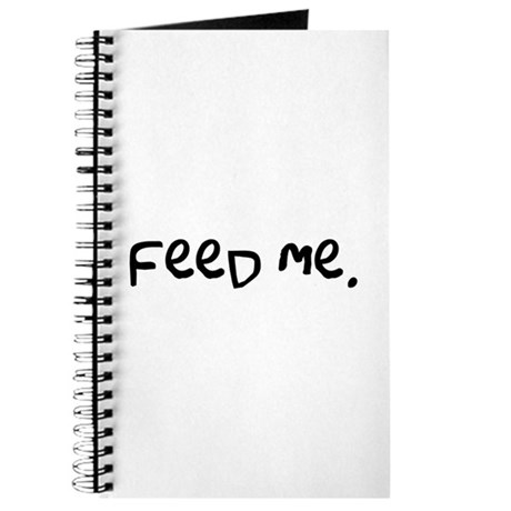 feed me. Journal