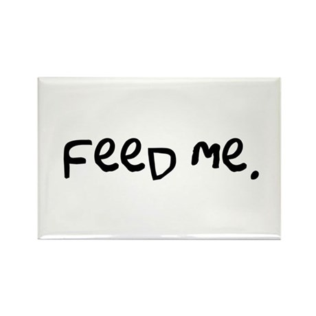 feed me. Rectangle Magnet (10 pack)