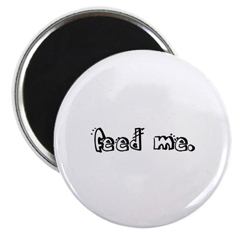 "feed me. 2.25"" Magnet (10 pack)"