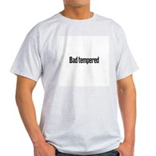Bad tempered Ash Grey T-Shirt