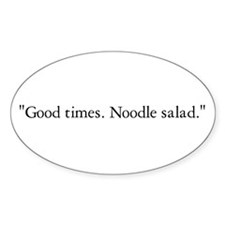 Good times. Noodle salad. Oval Sticker (10 pk)