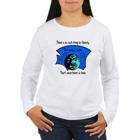 No Gravity The World Sucks Women's Long Sleeve T-S
