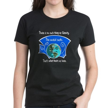 No Gravity The World Sucks Women's Dark T-Shirt