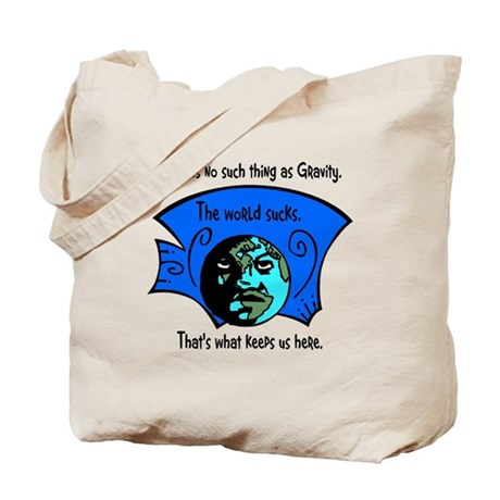 No Gravity The World Sucks Tote Bag