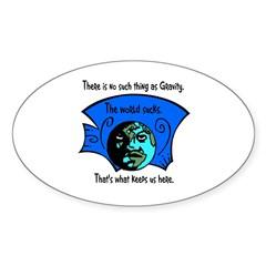 No Gravity The World Sucks Oval Sticker (10 pk)