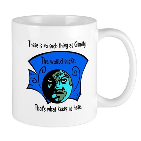 No Gravity The World Sucks Mug