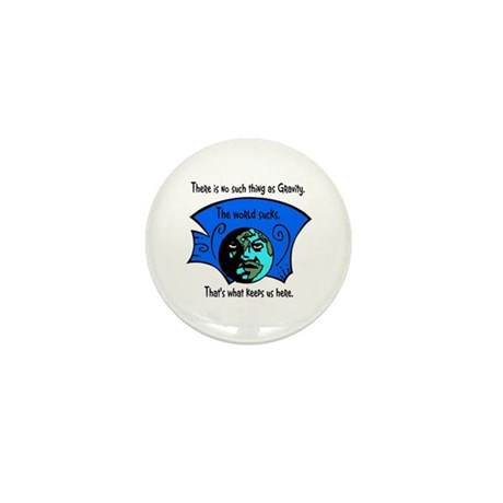 No Gravity The World Sucks Mini Button (10 pack)