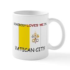 Somebody Loves Me In VATICAN CITY Mug
