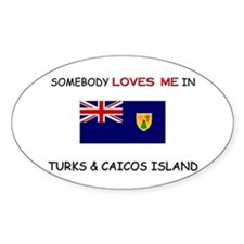 Somebody Loves Me In TURKS & CAICOS ISLAND Decal