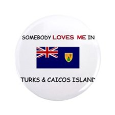 "Somebody Loves Me In TURKS & CAICOS ISLAND 3.5"" Bu"