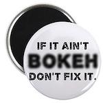 "If It Ain't Bokeh, Don't Fix 2.25"" Magnet (10"