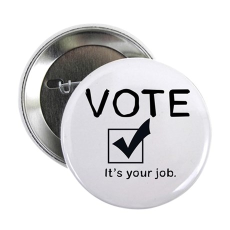 Vote: It's Your Job Button