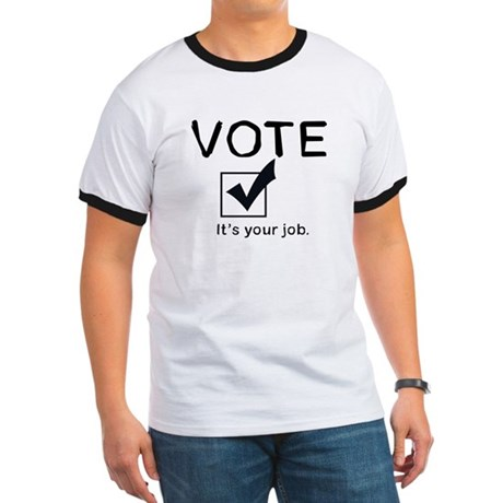 Vote: It's Your Job Ringer T