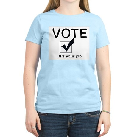 Vote: It's Your Job Women's Pink T-Shirt