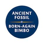 """Ancient Fossil Born Again Bimbo 3.5"""" Button"""
