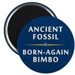 Ancient Fossil Born Again Bimbo Magnet