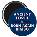 Ancient Fossil Born Again Bimbo Magnet