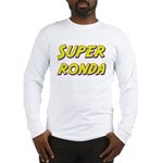 Super ronda Long Sleeve T-Shirt