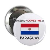 Somebody Loves Me In PARAGUAY 2.25&quot; Button (10 pac
