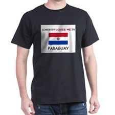 Somebody Loves Me In PARAGUAY T-Shirt