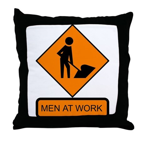 Men at Work Sign 2 - Throw Pillow