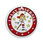 Girl I Play Baseball Ornament (Round)