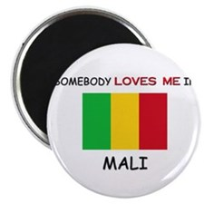 Somebody Loves Me In MALI Magnet