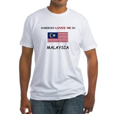 Somebody Loves Me In MALAYSIA Shirt