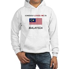 Somebody Loves Me In MALAYSIA Hoodie
