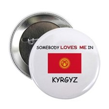 "Somebody Loves Me In KYRGYZ 2.25"" Button"