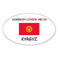 Somebody Loves Me In KYRGYZ Oval Decal