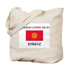 Somebody Loves Me In KYRGYZ Tote Bag