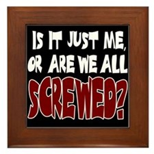 Are We All Screwed? Framed Tile