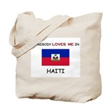 Somebody Loves Me In HAITI Tote Bag