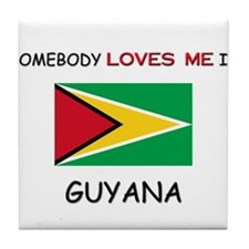 Somebody Loves Me In GUYANA Tile Coaster