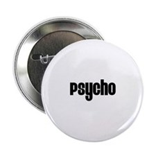 "Psycho 2.25"" Button (100 pack)"