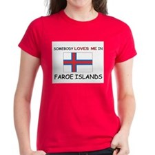 Somebody Loves Me In FAROE ISLANDS Tee